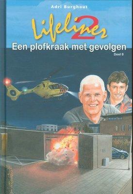 Lifeliner 2 Een plofkraak met gevolgen - Adri Burghout